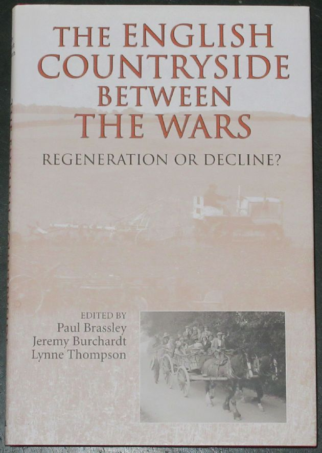 The English Countryside Between the Wars - Regeneration or Decline?, edited by Paul Brassley, Jeremy Burchardt and Lynne Thompson